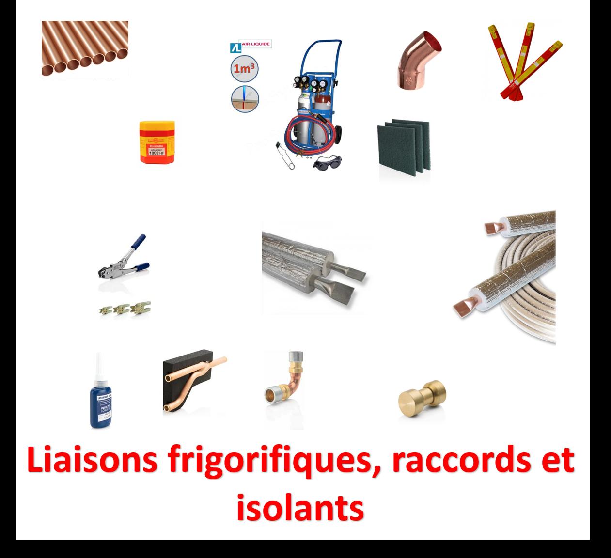 Liaisons frigorifiques, raccords et isolants