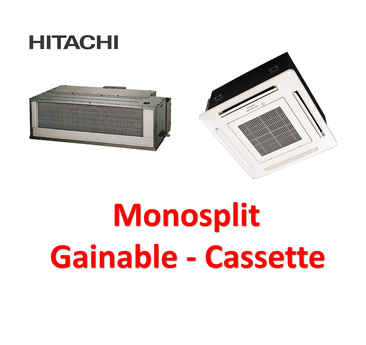 Monosplit cassette et gainable